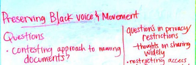 "whiteboard notes entitled ""Preserving Black voice and movement,"" discussed document naming and privacy restrictions"